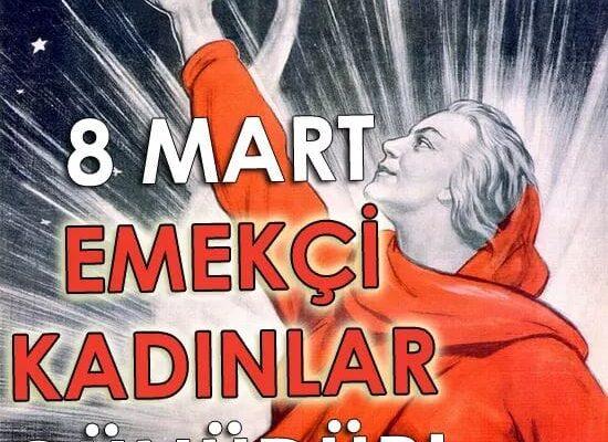 8 Mart Ezilen Emekçi Kadınların Günü Kutlu Olsun!